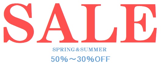 SALE SPRING&SUMMER 50~30%OFF